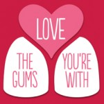 Love gums